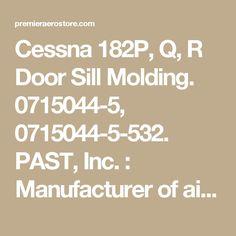 Cessna R182 Molding Door Still  P//N 0715044-5