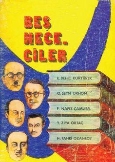 Beş Hececiler / Cumhuriyet Dönemi Türk Edebiyatının İlk Edebi Topluluğu
