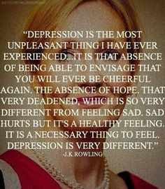 Depression per JK Rowling: This must be how she was able to portray the dementors so clearly....they are depression envisioned.