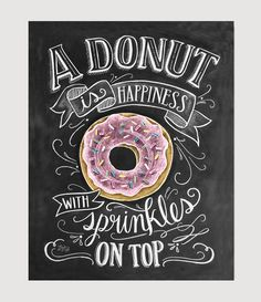 A Donut Is Happiness With Sprinkles On Top - Print