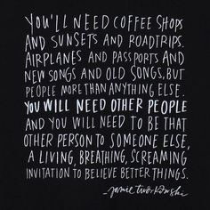 Coffee shops, sunsets and roadtrips.