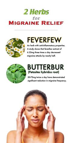 Herbs are commonly used to provide relief from migraines. Feverfew and butterbur are remedies for a migraine in either preventing them or reducing their severity. http://www.wholesomeone.com/condition/migraines...75mg twice a day