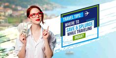 Know about where to Save & Splurge while Traveling in India. Book flights to India and adhere to the tips so that you can go for a joyful journey Book Flights, Book Cheap Flights, New Travel, India Travel, Budget Travel, Travel Tips, Cheap Flights To India, Flight Tickets, Business Class