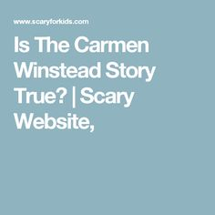 Is The Carmen Winstead Story True? | Scary Website,