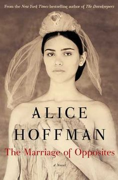 The marriage of opposites by Alice Hoffman. Dreaming of an exotic life in Paris while coming of age in a St. Thomas refugee community, young Rachel is forced to marry a widower before falling scandalously in love and becoming the mother of Impressionist master Camille Pissarro. By the best-selling author of Here on Earth. (Adult Fiction) 9/29/15