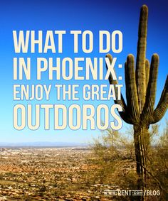 You've emptied your boxes and set up your scorpion traps in your awesome new Phoenix apartment. It's time to take advantage of everything Arizona's Urban Heart has to offer! Here's what to do in Phoenix to enjoy the great outdoors. [Rent.com Blog]  #Phoenix #Arizona #outdoors