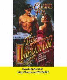 The Impostor (Timeswept) (9780843945232) Elaine Fox , ISBN-10: 0843945230  , ISBN-13: 978-0843945232 ,  , tutorials , pdf , ebook , torrent , downloads , rapidshare , filesonic , hotfile , megaupload , fileserve