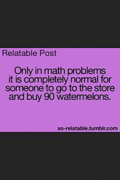 I mean...if I had the money to buy 90 watermelons....I would