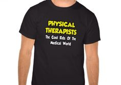 Physical therapists are the cool kids of the medical world