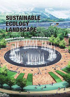 Sustainable ecology landscape by hi-design international publishing (hk) co. Ap Environmental Science, Environmental Design, Landscape Elements, Landscape Design, Design Patio, Landscape Architecture Portfolio, Eco Buildings, Eco City, Natural Homes
