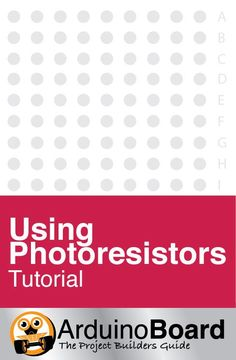 Using Photoresistors | Use a photoresistor to sense light with the Arduino - CLICK HERE for Tutorial https://arduino-board.com/tutorials/photoresistor