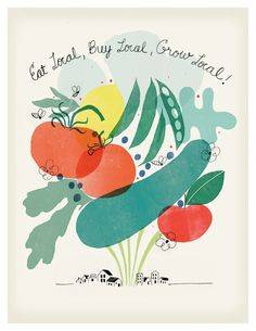 Eat Local, Buy Local, Grow Local!