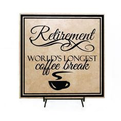 Retirement - world's longest coffee break - Personalized Retirement Gift, Thank you, Gift for Friend, Retiring gift, Co-worker Present by LEVinyl on Etsy