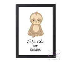 Sloth Spirit Animal Print, Sloth Quote Wall Art, Unframed Quote Prints, Wall Art Prints, Framed Prints, Wall Art Quotes, Quote Wall, Personalised Prints, Cute Sloth, Animal Posters, My Spirit Animal