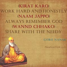 (Kirat karo) Work hard and honestly (naam jappo) Always remember god(wannd chhako) Share with the needy - Guru Nanak quotes Sikh Quotes, Gurbani Quotes, Punjabi Quotes, Real Life Quotes, Religious Quotes, Spiritual Quotes, Religious Symbols, Meaningful Quotes, Inspirational Quotes