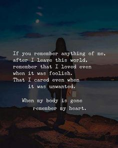 I loved even when it was foolish. That I cared even when it was unwanted.