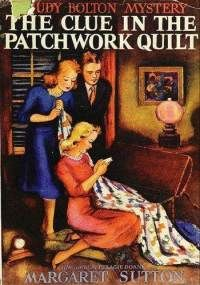 The Clue in the Patchwork Quilt - a Judy Boltom mystery by Margaret Sutton. Illust by Pelagie Doane