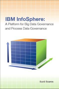 """Read """"IBM InfoSphere A Platform for Big Data Governance and Process Data Governance"""" by Sunil Soares available from Rakuten Kobo. Written by a leading expert in the field of information governance, this title is the only book available that focuses s. Information Governance, Interesting Blogs, Business Intelligence, Data Analytics, Data Science, Big Data, Ibm, Ebooks, This Book"""