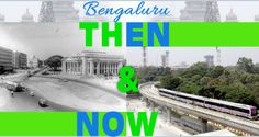 How was the Bangalore / #Bengaluru before and now? Click on link to Get full information about Bangalore.