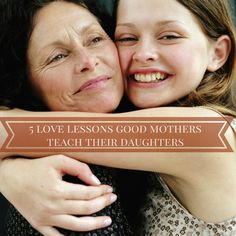 5 love lessons good mothers teach their dauthers https://cleanerstips.wordpress.com/2015/01/14/5-love-lessons-good-mothers-teach-their-daughters/