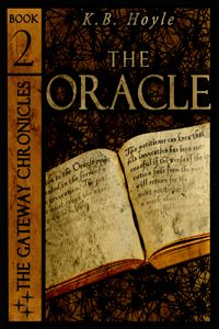 The Oracle by K. B. HoyleBook 2 in The Gateway Chronicles