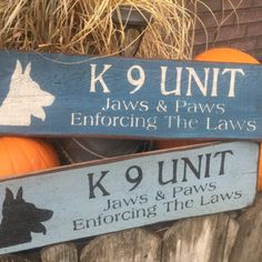 K9 Unit, wood sign | This sign is roughly 7x18. It is done on an old shingle. Thank you to our police officers and police dogs! You pick colors.