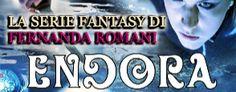 la mia biblioteca romantica: ENDORA - La Serie Fantasy di Fernanda Romani - > R...