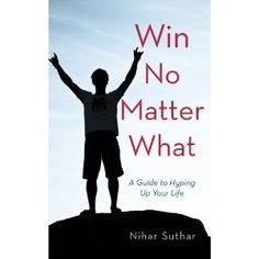 "Reviewed by Mary DeKok Blowers for Readers' Favorite  Win No Matter What: A Guide to Hyping Up Your Life, by Nihar Suthar, is a worthwhile read. While some of his material comprises quotes from other authors, it is nicely tied together to flow into an expansion of his table of contents. The premise of this book is that your success is largely due to matters entirely within your own control—-your mood, attitude, and how you view others—-which he names ""The Terrible Trio"". Many example..."