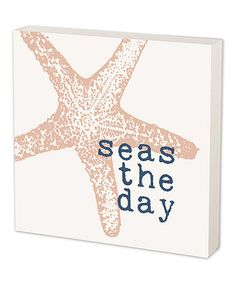 Another great find on #zulily! 'Seas the Day' Box Sign by Evergreen #zulilyfinds