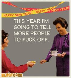 Happy New Year fckers ;)