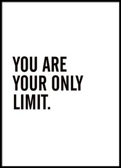 Poster mit dem Text You are your only limit. Poster with the text You are your only limit. Inspirational and motivational quote that makes it easier to st The Words, Motivational Posters, Quote Posters, Black Color Quotes, Black Quotes, Color Black, Text Poster, Typography Poster, Typography Quotes