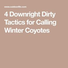 4 Downright Dirty Tactics for Calling Winter Coyotes Trophy Hunting, Hunting Camo, Coyote Hunting, Hunting Tips, Native American Mythology, Predator Hunting, Coyotes, Winter, Fishing