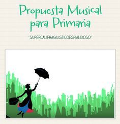 "Propuesta Musical para Primaria - ""Supercalifragilisticoespialidoso"" by mariajesus música Mary Poppins, Joko, Music Class, Teaching Music, Activities For Kids, Musicals, Homeschool, Teacher, Songs"