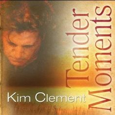 Tender Moments: Kim Clement: MP3 Downloads