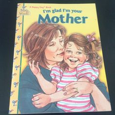 I'M GLAD I'M YOUR MOTHER, LOTS OF WAYS TO SAY I LOVE YOU, A HAPPY DAY BOOK, NEW #HappyDay