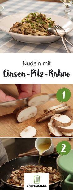 Nudeln mit Linsen-Pilz-Rahm