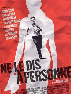 Ne le dis a Personne/Tell No One Eight years ago, pediatrician Alexandre Beck (François Cluzet) was the prime suspect in his wife's murder. Kristin Scott Thomas, Cinema Movies, Movie Tv, Alexandre Beck, Cinema Posters, Movie Posters, Tell No One, Bon Film, Movies And Series