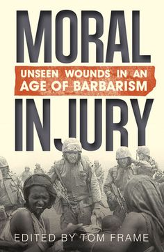 Moral+Injury:+Unseen+Wounds+in+an+Age+of+Barbarism