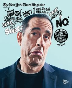 PREVIEW The New York Times Magazine - God do i love this cover. A crazy Jerry Seinfeld stars on next sunday's cover. Photographed by Finlay MacKay and killer type by Mcbess : coverjunkie / FB