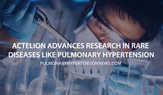 Read more about pulmonary hypertension and Actelion commitment to advance research for rare diseases.