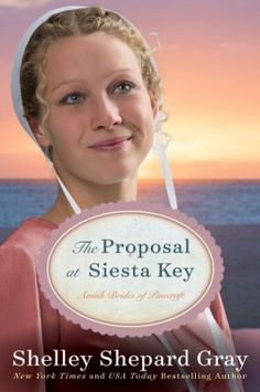 GIVEAWAY! The Proposal at Siesta Key by Shelley Shepard Gray, FIVE copies, giveaway ends 6/12/15.