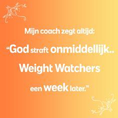 God straft onmiddellijk… Weight Watchers een week later. #WWhumor