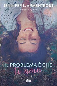 """Leggere Romanticamente e Fantasy: Anteprima """"Il problema è che ti amo"""" di Jennifer L..."""
