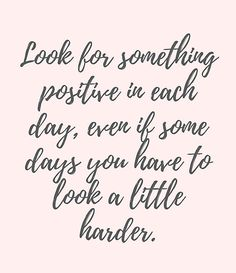 Look for something positive...