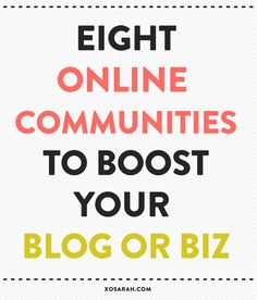 8 online communities to boost your blog or biz