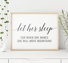 Let Her Sleep For When She Wakes She Will Move Mountains Printable Art, Girl Nursery Art, Girl Bedroom Decor, Girl Quotes *INSTANT DOWNLOAD* Printable Quotes, Printable Art, Printables, Bathroom Prints, Bathroom Art, Printing Websites, Online Printing, Nursery Art, Girl Nursery