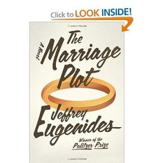 The Marriage Plot by Jeffrey Eugenides. I loved Middlesex and look forward to reading his next book. Great Books, New Books, Books To Read, This Is A Book, Love Book, Reading Lists, Book Lists, Plotting A Novel, English Novels