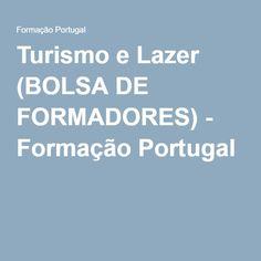 Turismo e Lazer (BOLSA DE FORMADORES) - Formação Portugal