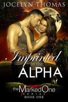 Imprinted By The Alpha (BBW Paranormal Shifter Romance) (The Marked One - Book 1) - Kindle edition by Jocelyn Thomas. Paranormal Romance Kindle eBooks @ Amazon.com.