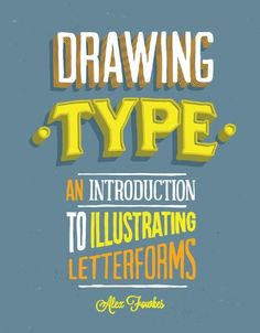 Drawing Type: An Introduction to Illustrating Letterforms: Alex Fowkes: 9781592538980: Amazon.com: Books